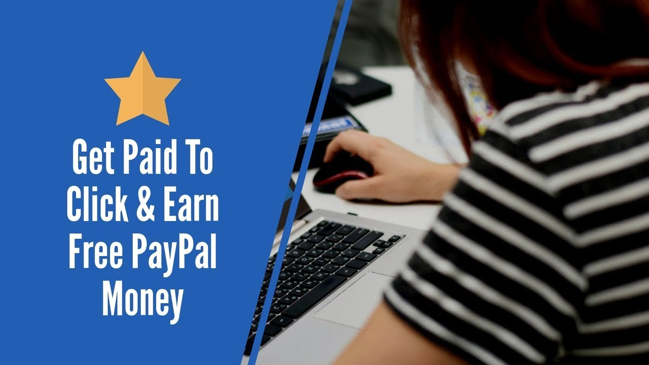 Get Paid To Click & Earn Free PayPal Money