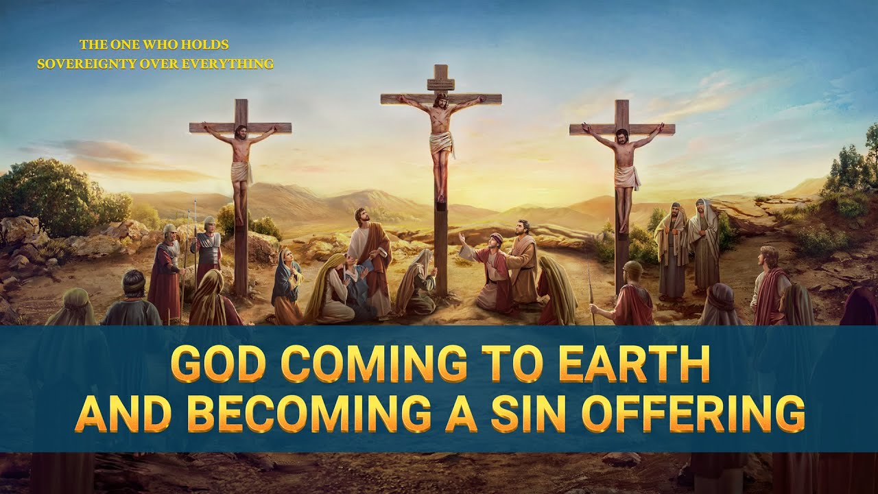 God Coming to Earth and Becoming a Sin Offering