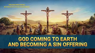Christian Movie Clip - God Coming to Earth and Becoming a Sin Offering
