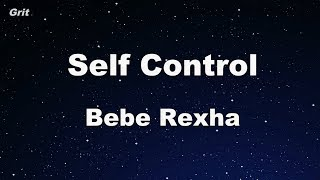 Self Control - Bebe Rexha Karaoke 【No Guide Melody】 Instrumental