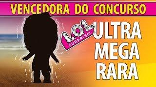Vencedora do Concurso vira LOL Surprise Ultra Mega Rara em Português - PalitoMania