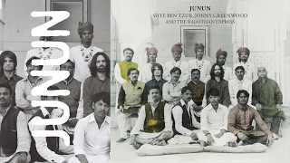 Shye Ben Tzur, Jonny Greenwood & The Rajastan Express ❈ Junun
