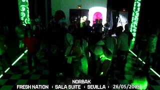 NORBAK @ Fresh Nation - Sala Suite (Sevilla) [26/05/2018]