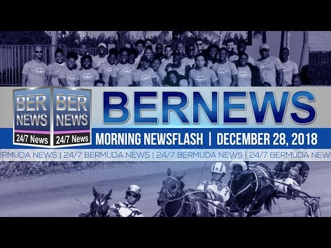 Bernews Newsflash For Friday December 28, 2018