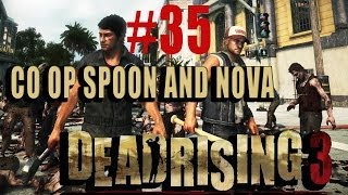 THE END? PLUS PLOT TWIST  Dead Rising 3 Co op w/Nova #35