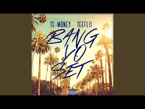 Bang Yo Set (feat. TeeFLii)