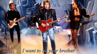 Blue System I Want To Be Your Brother Long Version HD HQ