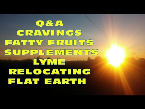 QA - Relocating For Fruit, Vegan Journey, Supplements, Cravings, Fatty Fruit, Lyme, Flat Earth