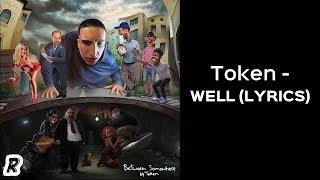 Token - Well Lyrics