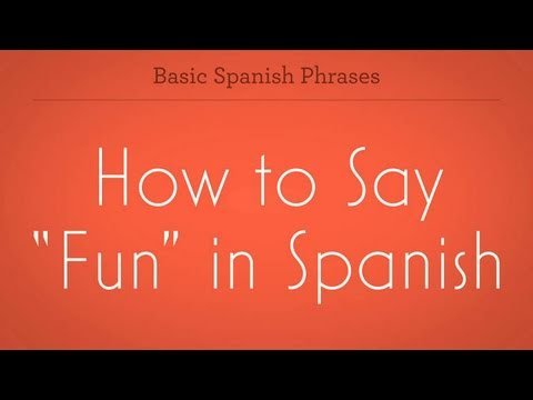 How to say a lot of fun in spanish
