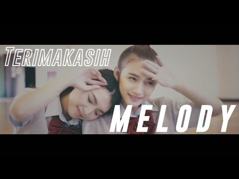 Ganbatte - Terimakasih Melody (Music Video)