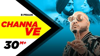 Channa Ve (Official Video) | Sufna | B Praak | Jaani | Ammy Virk | Tania | Latest Punjabi Songs 2020