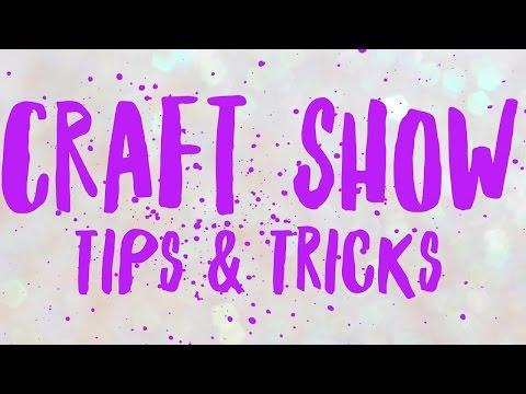 Craft Show Tips & Tricks