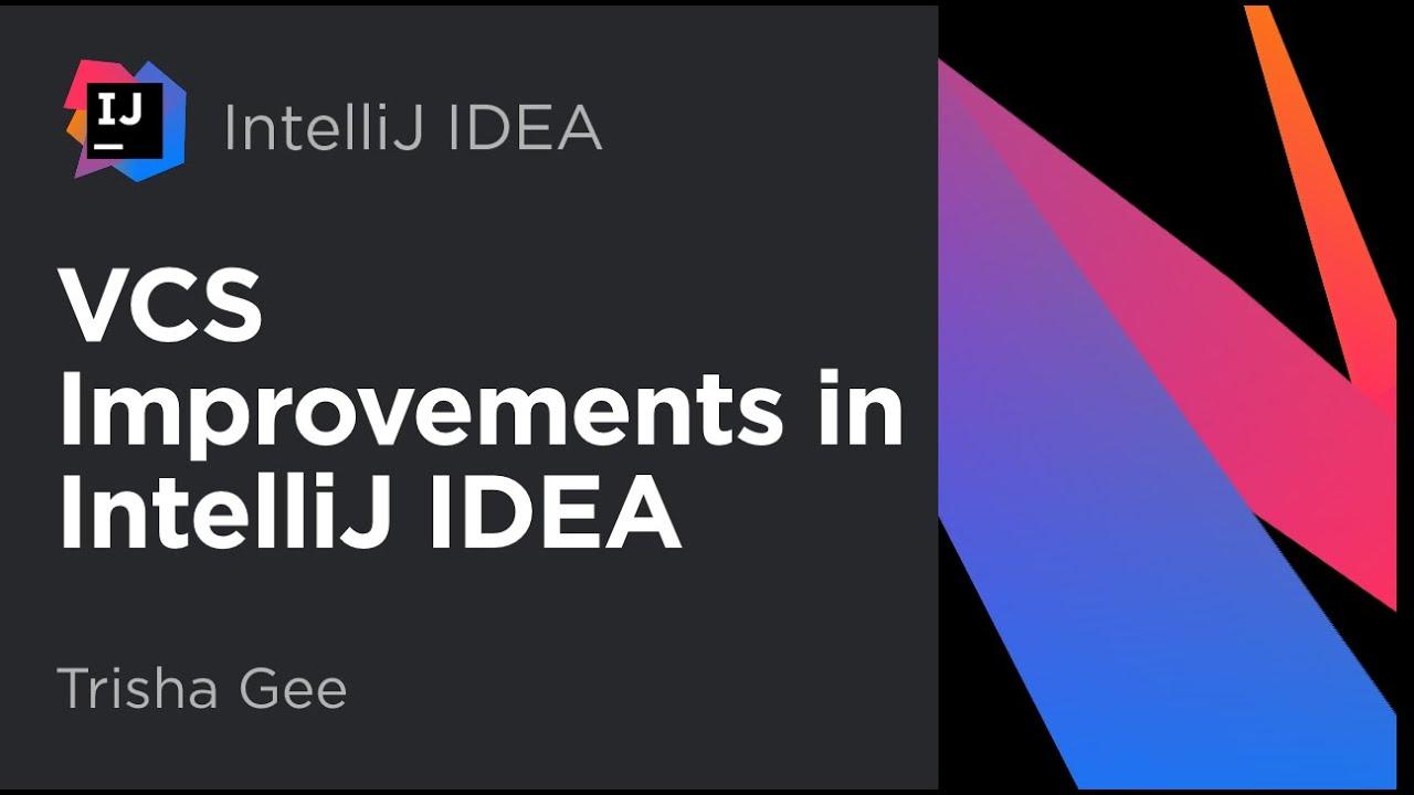 Version Control Systems Improvements in IntelliJ IDEA 2018 2