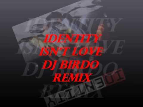 IDENTITY - ISN'T LOVE (DJ BIRDO REMIX)