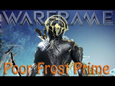 Warframe - Poor Frost Prime