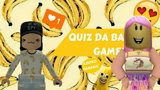 ROBLOX-Do I know all about the bathnest? (Bananinha Quiz)
