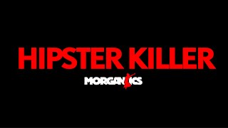 Hipster Killer by Morganics Feat. Core Rhythm, Hyjak and DJ MK-1