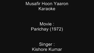 Musafir Hoon Yaaron - Karaoke - Parichay (1972) - Kishore Kumar
