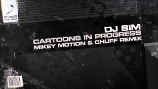 DJ Sim - Karikaturen In Progress (Mikey Motion & Chuff Remix)