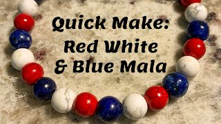 Quick Make: Red White & Blue Mala