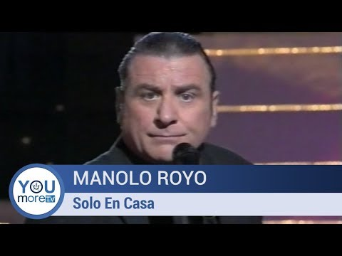 Manolo Royo - Solo En Casa