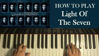 HOW TO PLAY - Game of Thrones S06E10 Soundtrack - Light of the Seven (Piano Tutorial)