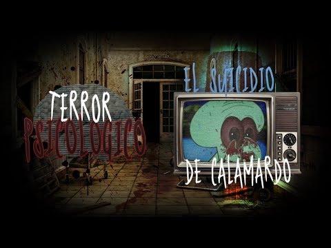 EL SUICIDIO DE CALAMARDO (Creepypasta) | Terror Psicológico 2.0