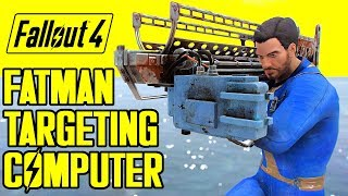 Fallout 4 - Top Attack Fatman Targeting Computer!