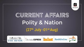 Current Affairs - Polity & Nation (27th July - 1st August)