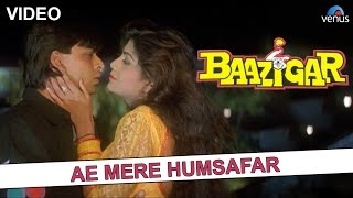 Download Ae Mere Humsafar - Full Video Song | Baazigar |Shahrukh Khan, Shilpa Shetty | Superhit Romantic Song Mp3 and Videos