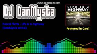 Rascal Flatts - Life Is A Highway (DanMysta Remix)