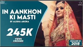IN AANKHON KI MASTI By ALISHA ARORA feat. KARAN || NAMYOHO STUDIOS || COVER 2018