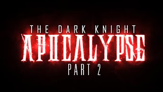 The Dark Knight: Apocalypse Part 2 [ROBLOX Superhero Movie]