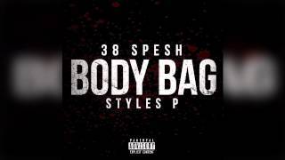 38 Spesh - Body Bag ft. Styles P