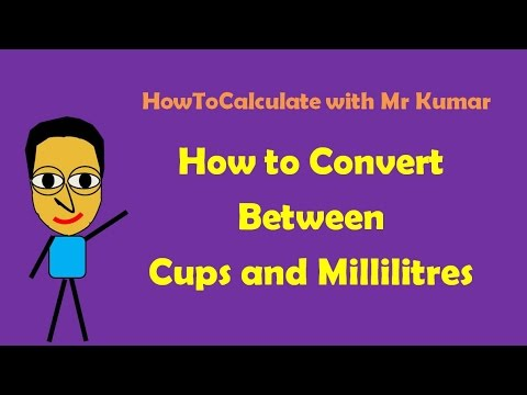 How To Convert Cups And Milliliters