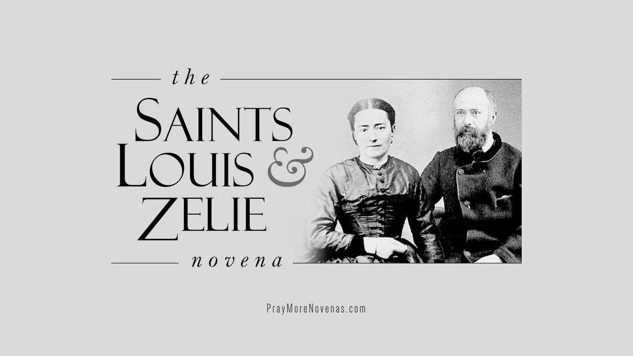 Day 3 - Sts  Louis and Zelie Martin Novena 2019 - Novena Prayers