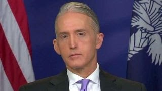 Rep. Trey Gowdy: Everything about Clinton case is unusual