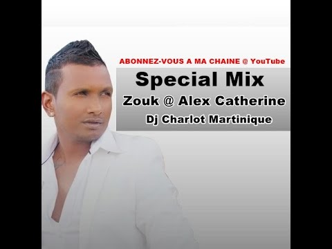 surprise SpéciaL Mix Zouk @ Alex Catherine @ Dj Charlot Martinique ...