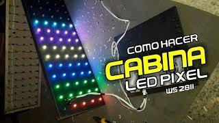 Como hacer una CABINA LED PIXEL WS 2811. Tutorial Paso a Paso. HD