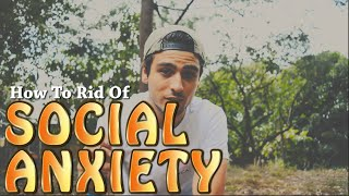How To Rid Of SOCIAL ANXIETY || AWESOME TIP