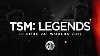 TSM: LEGENDS - Season 3 Episode 24 - Worlds 2017