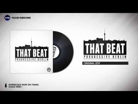 Progressive Berlin - That Beat (Original Edit)