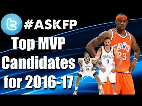 Top 5 NBA MVP Candidates for 2016-17 Season on #askfp Podcast