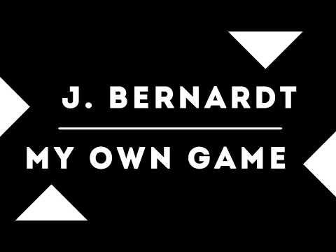 J. Bernardt - My Own Game