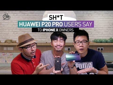 Sh*t Huawei P20 Pro Users Say to iPhone X Owners | TricycleTV