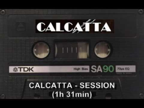 CALCATTA - SESSION (1h 31m)