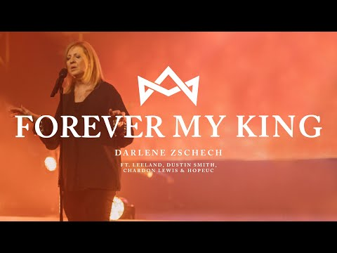 Darlene Zschech - Forever My King (Official Live Video)