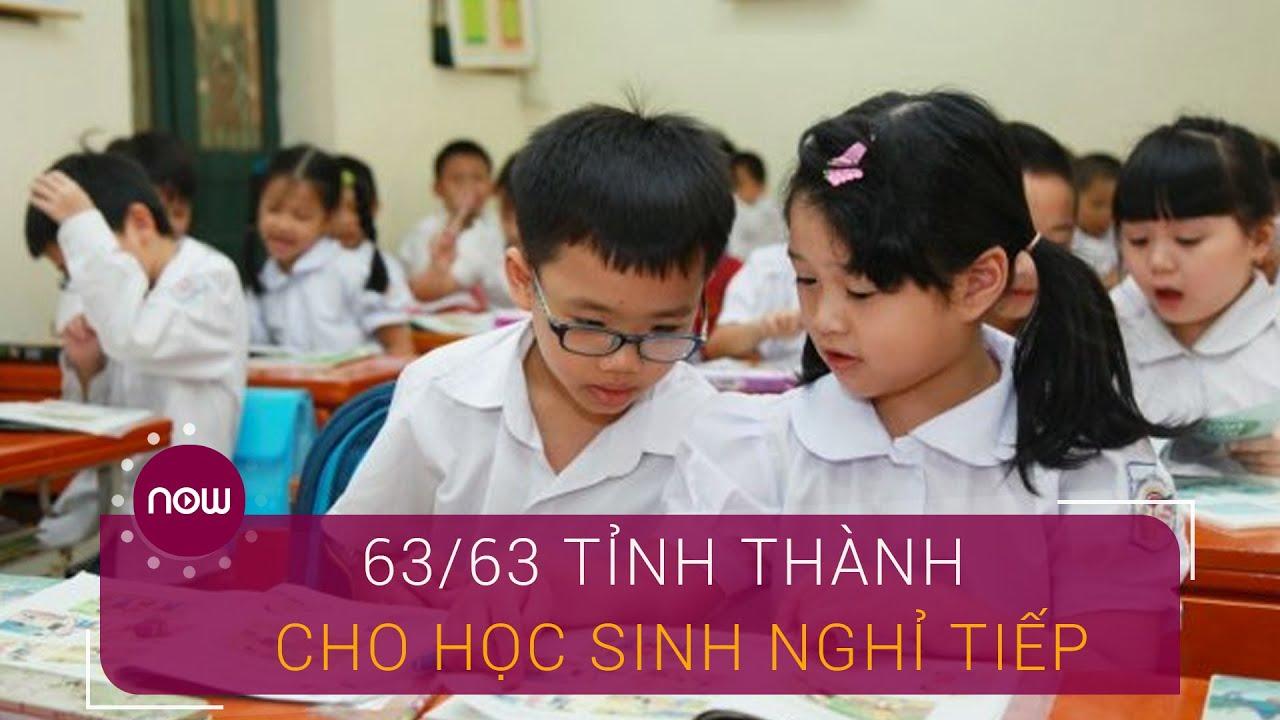63/63 tỉnh thành cho học sinh mầm non đến THCS nghỉ tiếp | VTC Now