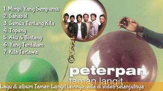 Full Album Peterpan Taman Langit | Noah | lagu populer | lagu viral | lagu pop | lagu lama